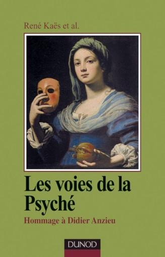 Les voies de la psyché - Hommage à Didier Anzieu