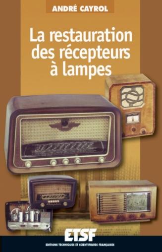 La restauration des récepteurs à lampes