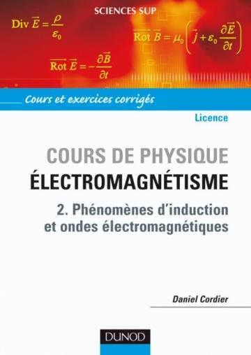Cours de Physique pour la Licence- Électromagnétisme - Tome 2