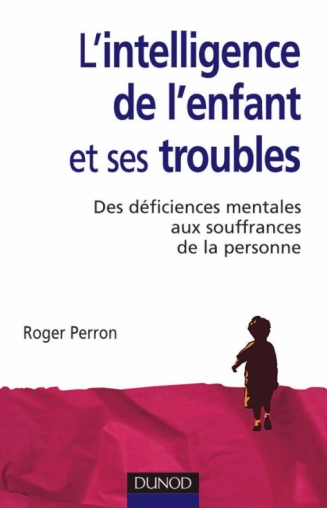 L'intelligence de l'enfant et ses troubles