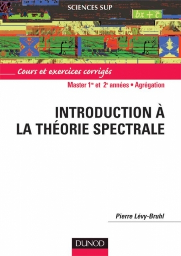Introduction à la théorie spectrale
