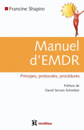Manuel d'EMDR (Intégration neuro-émotionnelle par les mouvements oculaires)