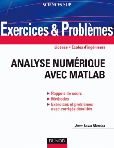 Exercices et problèmes d'Analyse numérique avec Matlab