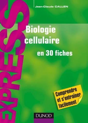Biologie cellulaire en 30 fiches