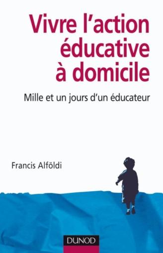 Vivre l'action éducative à domicile