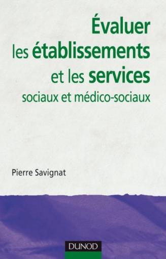 Évaluer les établissements et les services sociaux et médico-sociaux