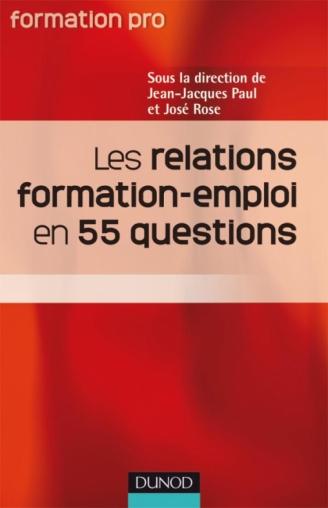 Les relations Formation Emploi en 55 questions