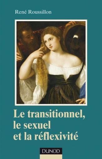 Le transitionnel, le sexuel et la réflexivité