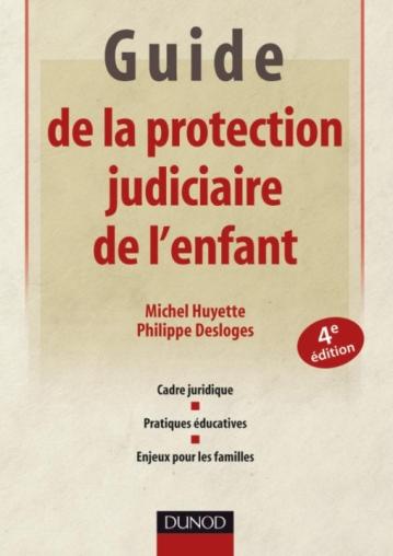 Guide de la protection judiciaire de l'enfant - 4ème édition