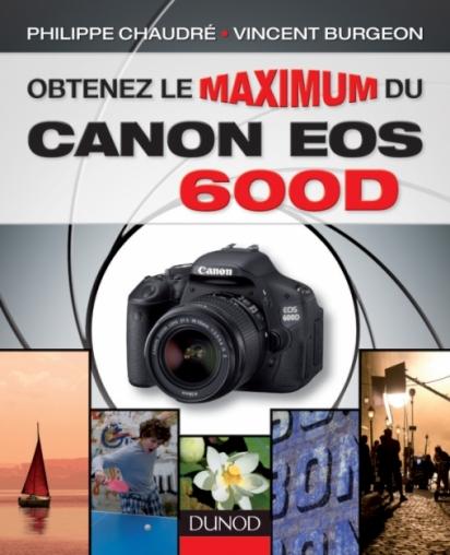 Obtenez le maximum du Canon EOS 600D
