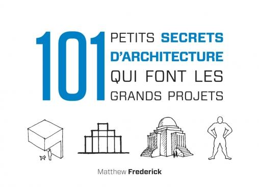 101 petits secrets d 39 architecture qui font les grands projets livre architecture et design d. Black Bedroom Furniture Sets. Home Design Ideas