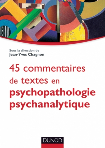 45 commentaires de textes en psychopathologie psychanalytique