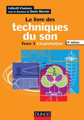 Le livre des techniques du son - Tome 3 - 4e édition