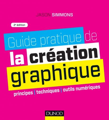 Guide pratique de la création graphique