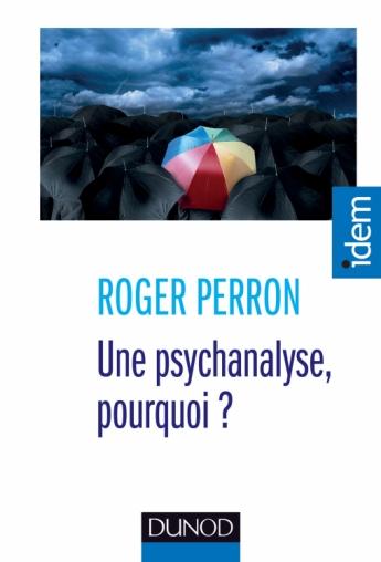 Une psychanalyse, pourquoi ?