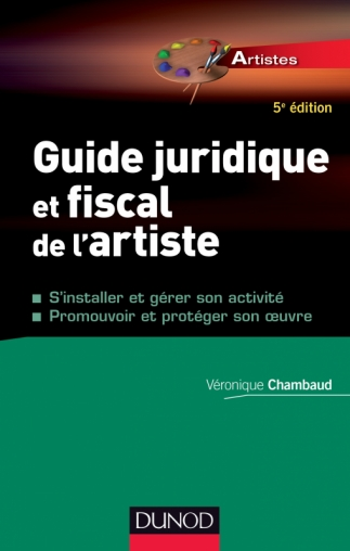 Guide juridique et fiscal de l'artiste