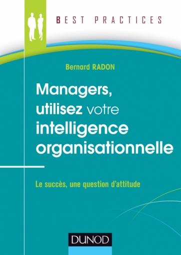 Managers, utilisez votre intelligence organisationnelle