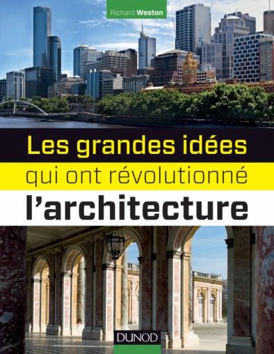 Les grandes idées qui ont révolutionné l'architecture