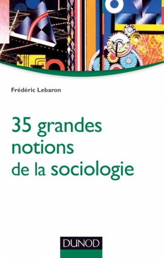 35 grandes notions de la sociologie