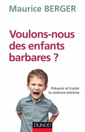 Voulons-nous des enfants barbares ?
