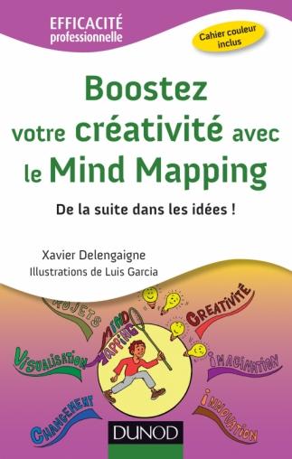 Couverture du livre Boostez votre créativité avec le mind mapping de Xavier Delengaigne