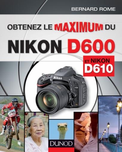 Obtenez le maximum des Nikon D600 et D610