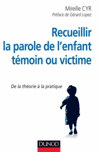 Recueillir la parole de l'enfant témoin ou victime