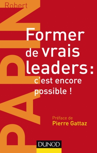 Former de vrais leaders : c'est encore possible !