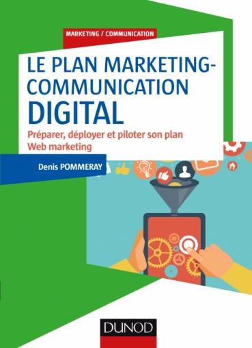 Le Plan Marketing Communication Digital Preparer Deployer