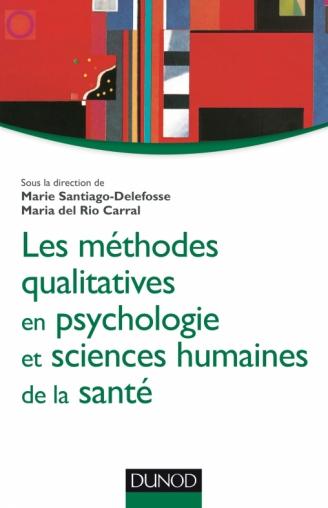 Les méthodes qualitatives en psychologie et sciences humaines de la santé