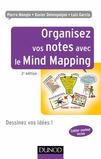Couverture du livre Organisez vos notes avec le mind mapping de xavier delengaigne paru chez Dunod