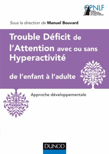 Trouble Déficit de l'Attention avec ou sans Hyperactivité de l'enfant à l'adulte
