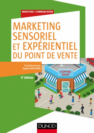 Marketing sensoriel et expérientiel du point de vente
