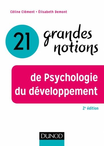 21 grandes notions de Psychologie du développement