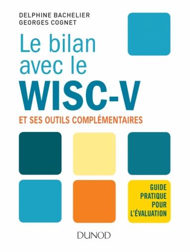 Le bilan avec le Wisc-V et ses outils complémentaires