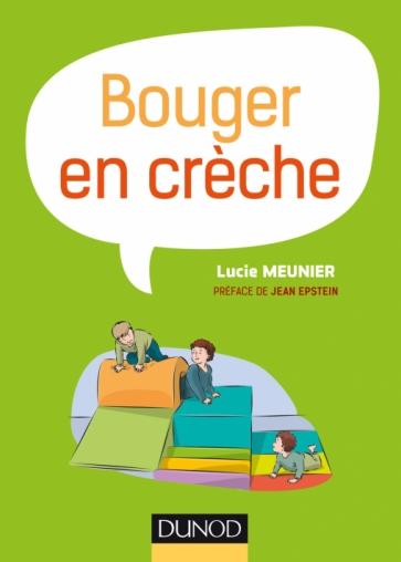 Bouger En Creche Livre Et Ebook Petite Enfance De Lucie