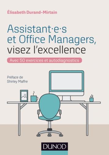 Assistant.e.s et Office Managers, visez l'excellence