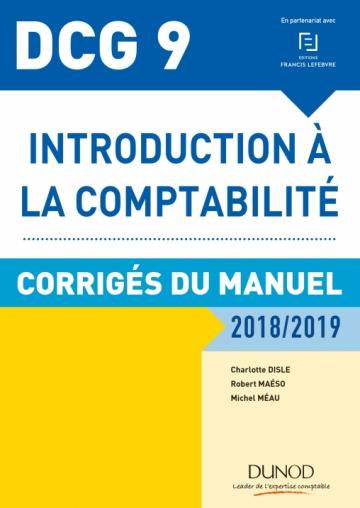 DCG 9 Introduction à la comptabilité 2018/2019 - Corrigés du manuel