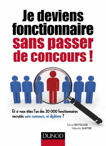 Je Deviens Fonctionnaire Sans Passer De Concours Livre Et