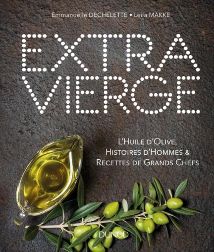 Extra Vierge L Huile D Olive Histoire D Hommes Recettes