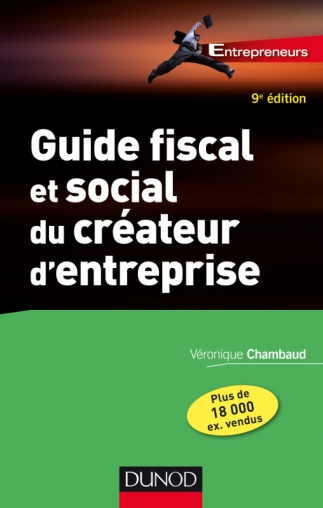 Guide fiscal et social du créateur d'entreprise