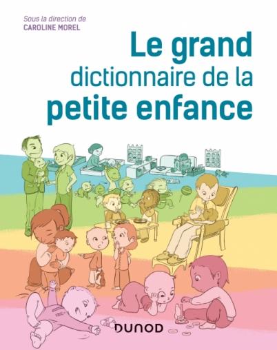 Le Grand Dictionnaire De La Petite Enfance Livre Et Ebook