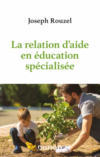 La relation d'aide en éducation spécialisée
