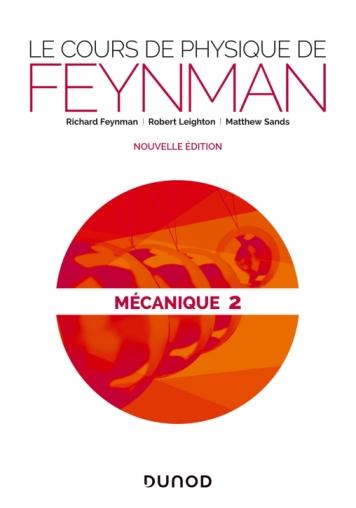 Le cours de physique de Feynman -2e éd. - Mécanique 2