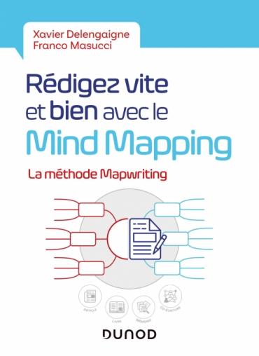Couverture du livre Ecrire vite et bien avec le mind mapping de xavier delengaigne et Franco Masucci