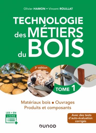 Technologie des métiers du bois - Tome 1