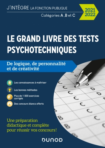 Le Grand Livre des tests psychotechniques de logique, de personnalité et de créativité - 2021-2022