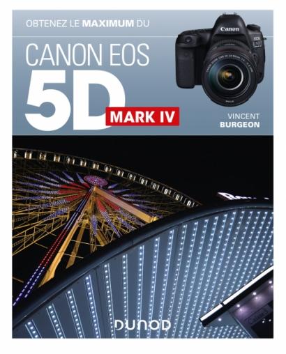 Obtenez le maximum du Canon EOS 5D Mark IV