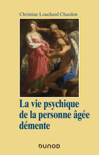 La vie psychique de la personne âgée démente