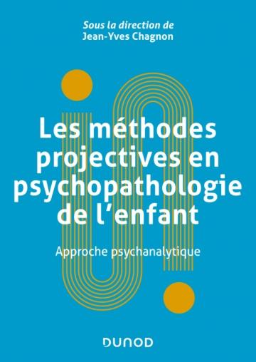 Les méthodes projectives en psychopathologie de l'enfant